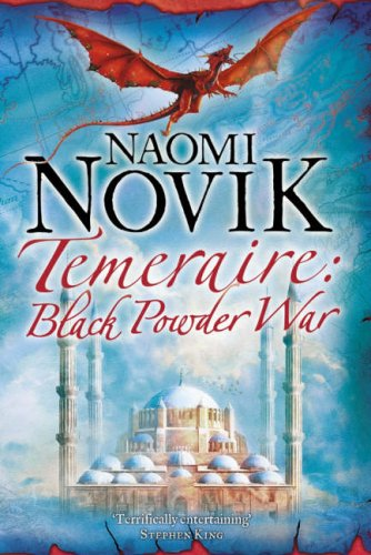 Black Powder War (Temeraire, Book 3): Novik, Naomi