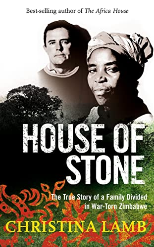 9780007219384: House of Stone: The True Story of a Family Divided in War-Torn Zimbabwe