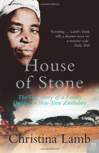 9780007219391: House of Stone: The True Story of a Family Divided in War-torn Zimbabwe
