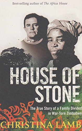 9780007219407: House of Stone: The True Story of a Family Divided in War-Torn Zimbabwe