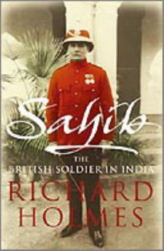 9780007219414: Sahib: The British Soldier in India 1750-1914