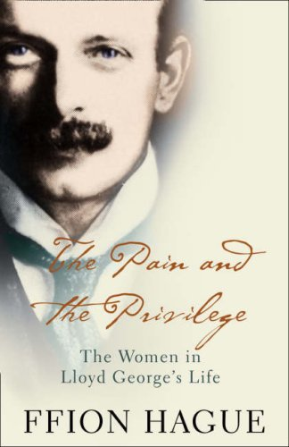 9780007219490: The Pain and the Privilege: The Women in Lloyd George?s Life