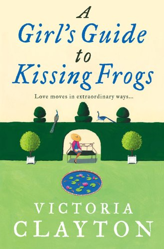 9780007219612: A Girl's Guide to Kissing Frogs