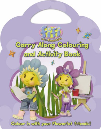 9780007219674: Fifi and the Flowertots - Carry Along Colouring and Activity Book