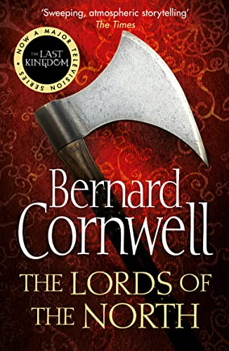9780007219704: The Lords of the North. Bernard Cornwell (The Last Kingdom Series)