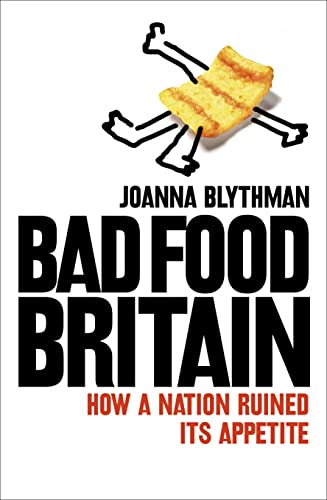 9780007219940: Bad Food Britain: How A Nation Ruined Its Appetite