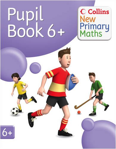 9780007220557: Year 6+ Pupil's Book (Collins New Primary Maths)