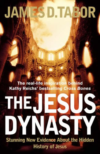 9780007220588: The Jesus Dynasty: Stunning New Evidence About the Hidden History of Jesus