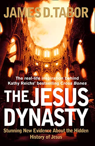 9780007220595: The Jesus Dynasty: Stunning New Evidence About the Hidden History of Jesus