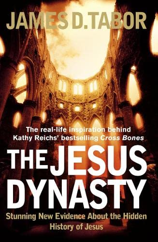 9780007220601: The Jesus Dynasty: Stunning New Evidence About the Hidden History of Jesus