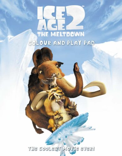 9780007220748: Ice Age 2: Colour and Play Pad (Ice Age 2 The Meltdown)