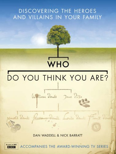 9780007220892: Who Do You Think You Are?: Discovering the Heroes and Villains in your Family