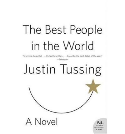 9780007221912: The Best People in the World (P.S. (Paperback)) [ THE BEST PEOPLE IN THE WORLD (P.S. (PAPERBACK)) ] By Tussing, Justin ( Author )Jan-23-2007 Paperback