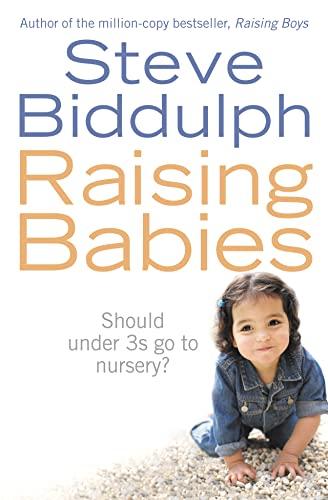 9780007221929: Raising Babies: Should under 3s go to nursery?