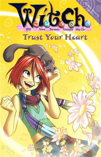 9780007222261: Trust Your Heart (W.i.t.c.h. Novels, Book 24)