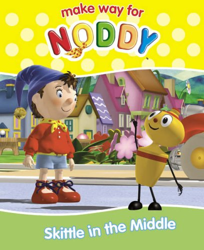 9780007223374: Make Way for Noddy (18) - Skittle in the Middle