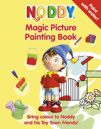 9780007223435: Noddy Magic Picture Painting Book (Noddy)