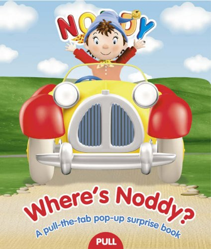 9780007223442: Where's Noddy?: Pull-the-tab Surprise Book