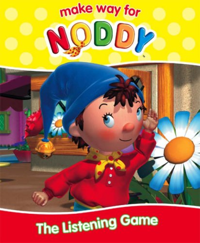 9780007223541: Make Way for Noddy (22) - The Listening Game