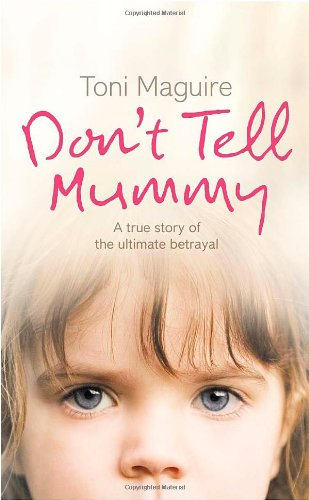9780007223749: Don't Tell Mummy: A True Story of the Ultimate Betrayal