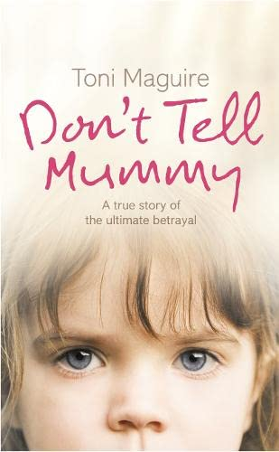 9780007223756: Don't Tell Mummy: A True Story of the Ultimate Betrayal