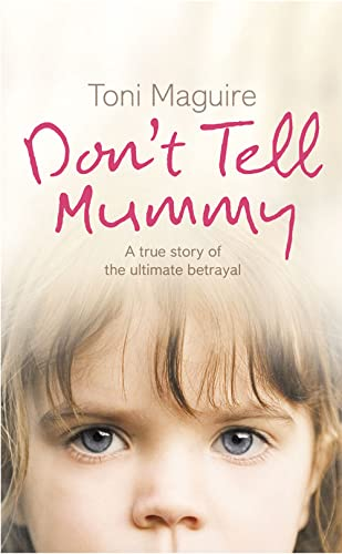 9780007223763: Don't Tell Mummy: A True Story of the Ultimate Betrayal