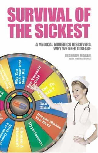 9780007224401: Survival of the Sickest: A Medical Maverick Discovers Why We Need Disease