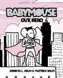 9780007224487: Our Hero (Babymouse)