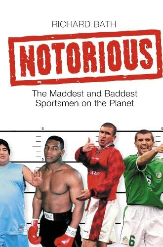9780007224852: Notorious: The Maddest and Baddest Sportsmen on the Planet