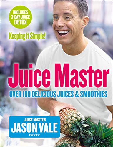 9780007225170: Juice Master Keeping It Simple: Over 100 Delicious Juices and Smoothies