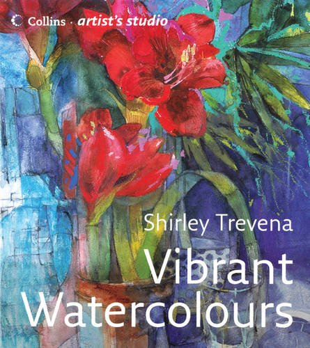 9780007225231: Vibrant Watercolours (Collins Artist's Studio)