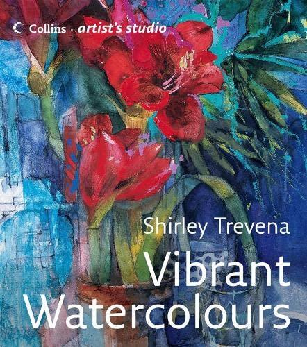 9780007225231: Vibrant Watercolours (Collins Artist's Studio)