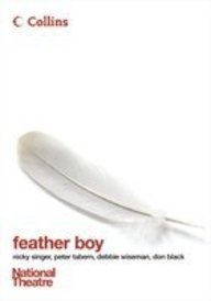 9780007225378: Feather Boy: The Musical (Collins National Theatre Plays)