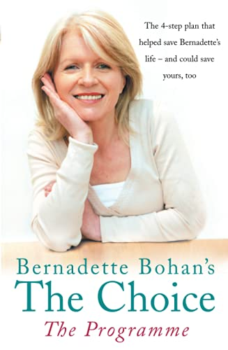 9780007225514: Bernadette Bohan's The Choice: The Programme: The simple health plan that saved Bernadette's life - and could help save yours too