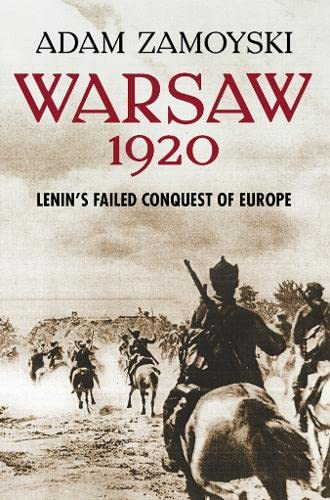 9780007225521: Warsaw 1920: Lenin?s Failed Conquest of Europe