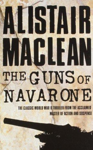 The Guns of Navarone: Alistair MacLean