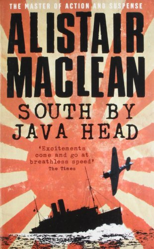 South by Java Head: `Exoitements Come and Go at Breathless Speed` The Times: Alistair MacLean