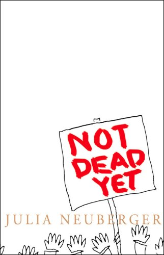 9780007226467: Not Dead Yet: A Manifesto for Old Age