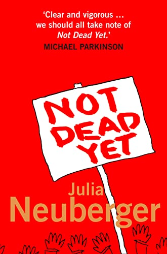 9780007226474: Not Dead Yet: A Manifesto for Old Age
