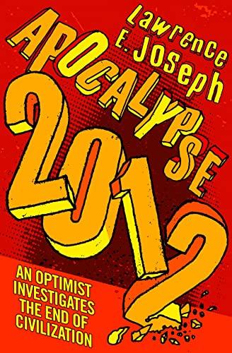 9780007227396: Apocalypse 2012: An optimist investigates the end of civilization