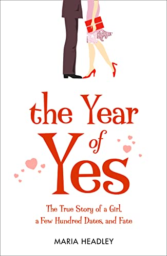 9780007227709: The Year of Yes: The Story of a Girl, a Few Hundred Dates, and Fate