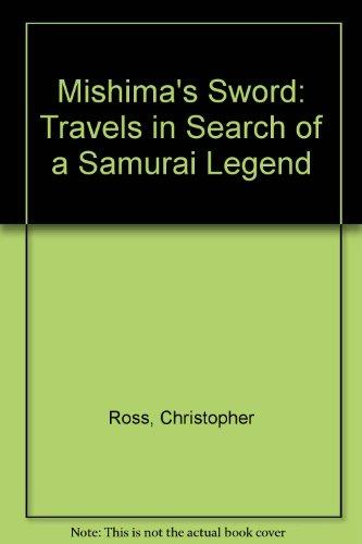 9780007228119: Mishima's Sword : Travels in Search of a Samurai Legend