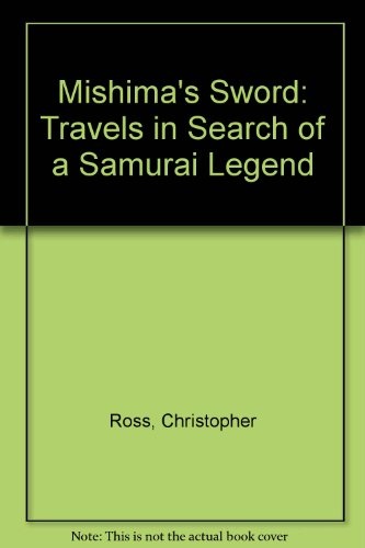 9780007228119: Mishima's Sword : Travels in Search of a Samurai Legend