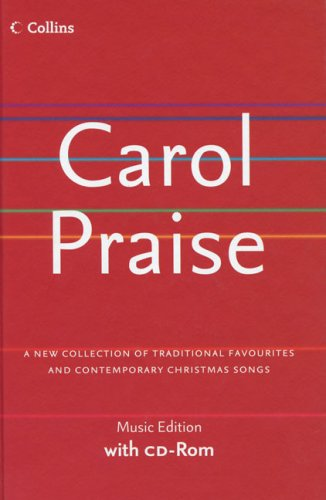 Carol Praise: A New Collection of Traditional Favourites and Contemporary Christmas Songs
