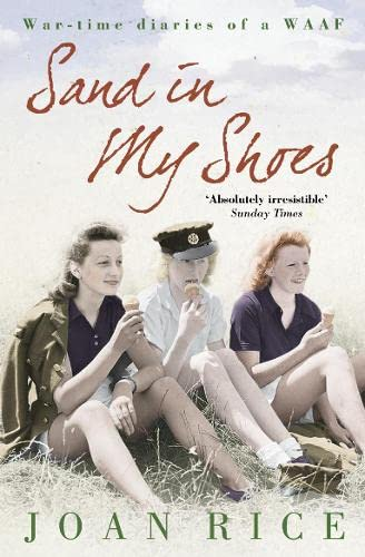 9780007228218: SAND IN MY SHOES: COMING OF AGE IN THE SECOND WORLD WAR: A WAAF'S DIARY