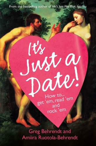9780007228324: It's Just a Date: How to Get 'Em, How to Read 'Em, And How to Rock 'Em