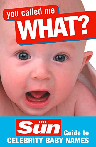 9780007228492: You Called Me What?: The Sun Guide to Celebrity Baby Names