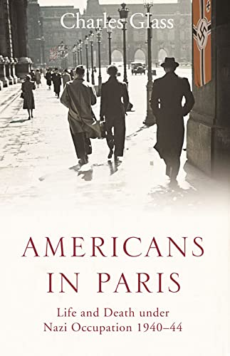 9780007228522: Americans in Paris: Life and Death under Nazi Occupation 1940-44