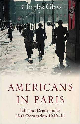 9780007228539: Americans in Paris: Life and Death under Nazi Occupation, 1940-1944