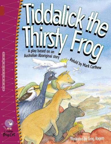 9780007228768: Collins Big Cat - Tiddalick the Thirsty Frog: Band 14/Ruby